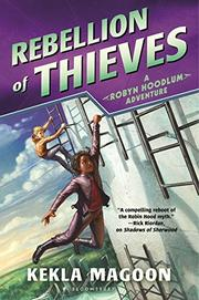 REBELLION OF THIEVES by Kekla Magoon