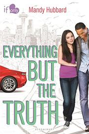 EVERYTHING BUT THE TRUTH by Mandy Hubbard