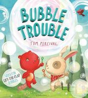 BUBBLE TROUBLE by Tom Percival