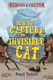 HOW TO CAPTURE AN INVISIBLE CAT by Paul Tobin