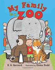 MY FAMILY IS A ZOO by K.A. Gerrard