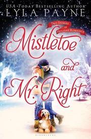MISTLETOE AND MR. RIGHT by Lyla Payne
