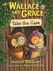 WALLACE AND GRACE TAKE THE CASE by Heather Alexander