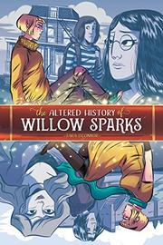 THE ALTERED HISTORY OF WILLOW SPARKS by Tara O'Connor