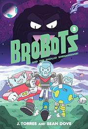 BROBOTS AND THE SHOUJO SHENANIGANS! by J. Torres