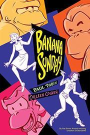 BANANA SUNDAY by Paul Tobin