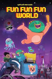 FUN FUN FUN WORLD by Yehudi Mercado