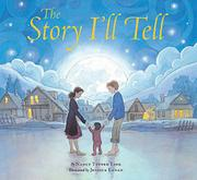 THE STORY I'LL TELL by Nancy Tupper Ling