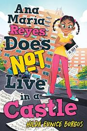 ANA MARIA REYES DOES NOT LIVE IN A CASTLE by Hilda Eunice Burgos