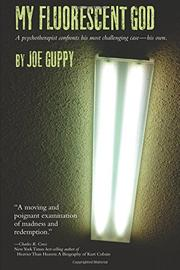 MY FLUORESCENT GOD by Joe Guppy