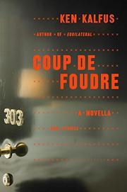 COUP DE FOUDRE by Ken Kalfus