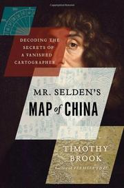 MR. SELDEN'S MAP OF CHINA by Timothy Brook