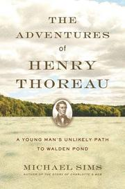 THE ADVENTURES OF HENRY THOREAU by Michael Sims