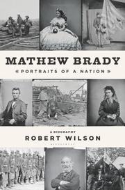 MATHEW BRADY by Robert Wilson