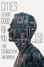 CITIES ARE GOOD FOR YOU by Leo Hollis