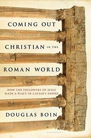 COMING OUT CHRISTIAN IN THE ROMAN WORLD by Douglas Boin