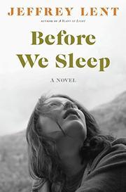 BEFORE WE SLEEP by Jeffrey Lent