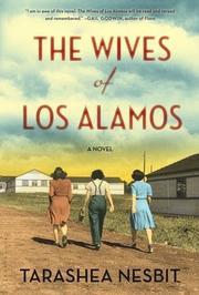 THE WIVES OF LOS ALAMOS by TaraShea Nesbit