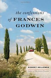THE CONFESSIONS OF FRANCES GODWIN by Robert Hellenga