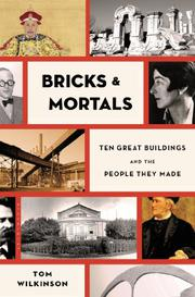 BRICKS AND MORTALS by Tom Wilkinson