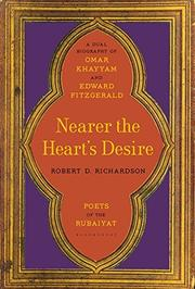 NEARER THE HEART'S DESIRE by Robert D. Richardson