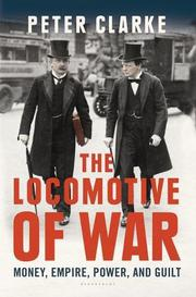 THE LOCOMOTIVE OF WAR by Peter Clarke