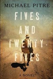 FIVES AND TWENTY-FIVES by Michael Pitre