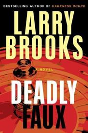 DEADLY FAUX by Larry Brooks