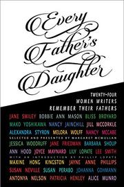 EVERY FATHER'S DAUGHTER by Margaret McMullan