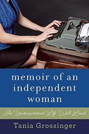 MEMOIR OF AN INDEPENDENT WOMAN by Tania Grossinger