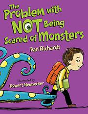 THE PROBLEM WITH NOT BEING SCARED OF MONSTERS by Dan Richards