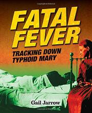 FATAL FEVER by Gail Jarrow
