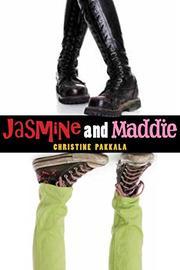 JASMINE AND MADDIE by Christine Pakkala