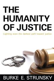 THE HUMANITY OF JUSTICE by Burke E. Strunsky