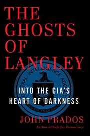 THE GHOSTS OF LANGLEY by John Prados