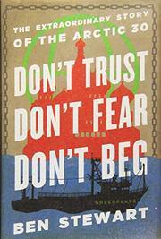 DON'T TRUST, DON'T FEAR, DON'T BEG by Ben Stewart