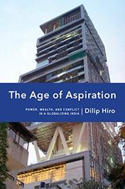 THE AGE OF ASPIRATION by Dilip Hiro