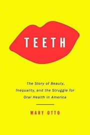 TEETH by Mary Otto