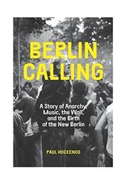BERLIN CALLING by Paul Hockenos