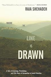 WHERE THE LINE IS DRAWN by Raja Shehadeh