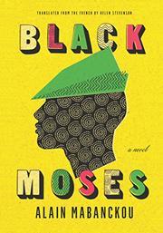 BLACK MOSES by Alain Mabanckou