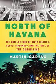 NORTH OF HAVANA by Martin Garbus