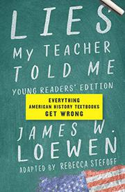 LIES MY TEACHER TOLD ME (YOUNG READERS EDITION) by James W. Loewen
