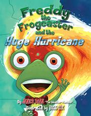 FREDDY THE FROGCASTER AND THE HUGE HURRICANE by Janice Dean