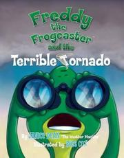 FREDDY THE FROGCASTER AND THE TERRIBLE TORNADO by Janice Dean
