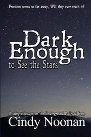 Dark Enough to See the Stars by Cindy Noonan