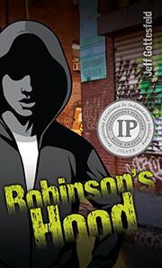 ROBINSON'S HOOD by Jeff Gottesfeld