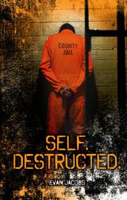 SELF. DESTRUCTED. by Evan Jacobs