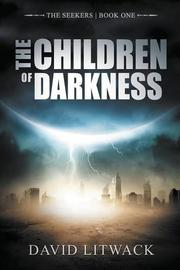 The Children of Darkness by David Litwack