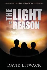 THE LIGHT OF REASON by David Litwack